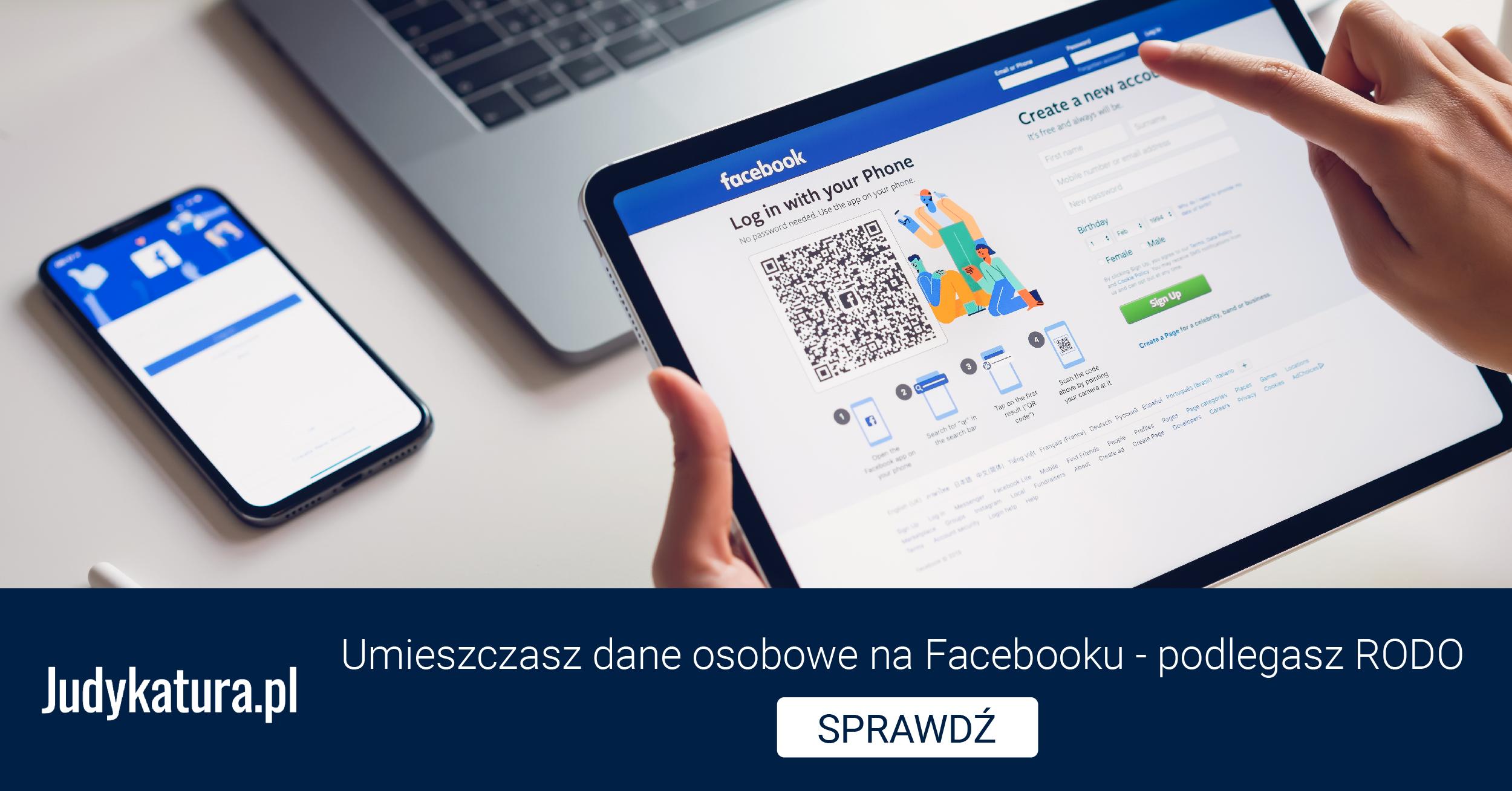 Umieszczasz dane osobowe naFacebooku – podlegasz RODO
