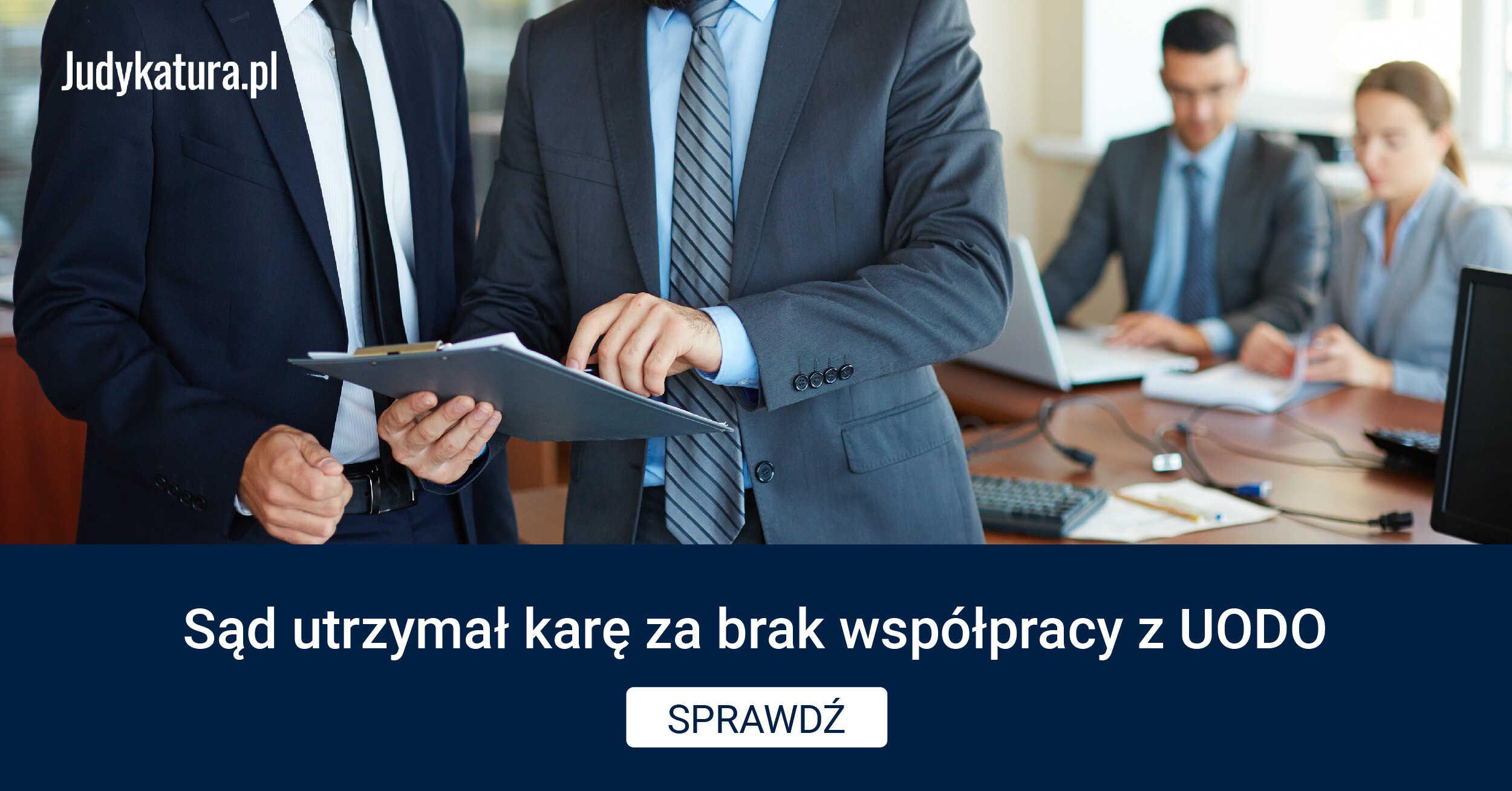 Sąd utrzymał karę zabrak współpracy zUODO