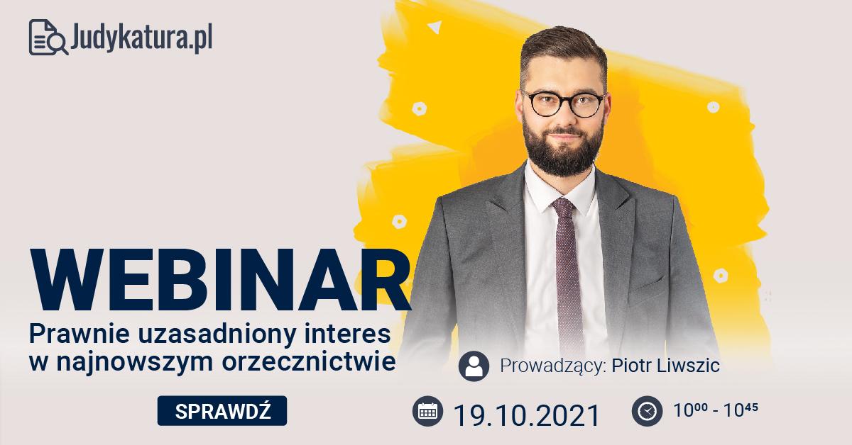 Judykatura.pl – Webinar – Prawnie uzasadniony interes wnajnowszym orzecznictwie